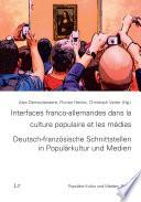 Interfaces franco allemandes dans la culture populaire et les m  dias  Deutsch franz  sische Schnittstellen in Popul  rkultur und Medien