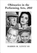Obituaries in the Performing Arts  2011 Host Of Other Men And