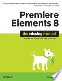 Premiere Elements 8  The Missing Manual