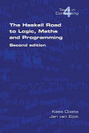 The Haskell Road to Logic  Maths and Programming