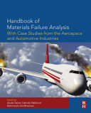 Handbook Of Materials Failure Analysis With Case Studies From The Aerospace And Automotive Industries book