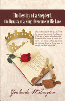 The Destiny of a Shepherd, the Dynasty of a King, Overcome by His Love Book