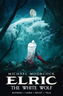Michael Moorcock s Elric   The White Wolf