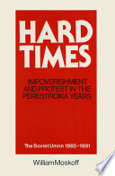 Hard Times  Impoverishment and Protest in the Perestroika Years   Soviet Union  1985 91