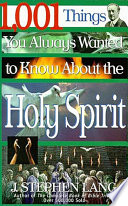 1,001 Things You Always Wanted To Know About The Holy Spirit : the holy spirit in this...