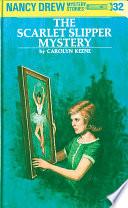 Nancy Drew 32 The Scarlet Slipper Mystery