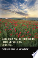Social Work Practice For Promoting Health And Wellbeing : effective social work – not just...