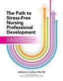 The Path to Stress Free Nursing Professional Development