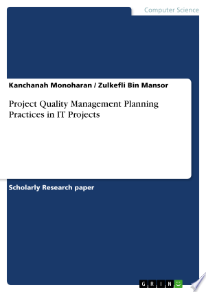 Project Quality Management Planning Practices in IT Projects - ISBN:9783656339151