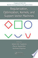 Regularization  Optimization  Kernels  and Support Vector Machines