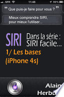 SIRI facile   Les bases  sur iPhone 4s ios5 x