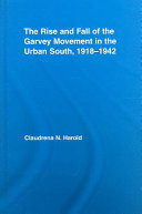 The Rise and Fall of the Garvey Movement in the Urban South  1918 1942