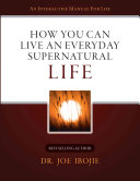 How You Can Live an Everyday Supernatural Life
