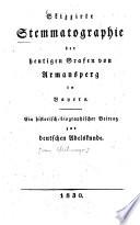 Skizzirte Stemmatographie der heutigen Grafen von Armansperg in Bayern