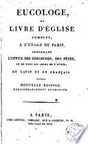Eucologe, ou, Livre d'église complet a l'usage de Paris