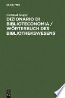 Dizionario di Biblioteconomia   W  rterbuch des Bibliothekswesens   W  rterbuch des Bibliothekswesens