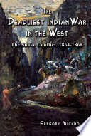 The Deadliest Indian War in the West