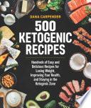 500 Ketogenic Recipes by Dana Carpender