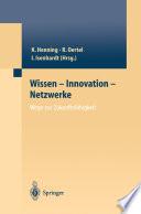 Wissen — Innovation — Netzwerke Wege zur Zukunftsfähigkeit