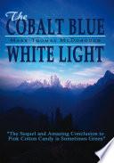 The Cobalt Blue White Light book