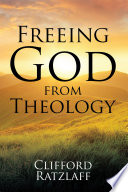 Freeing God from Theology