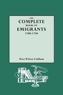 The Complete Book of Emigrants  1700 1750