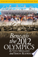 Beneath The 2012 Olympics : the spectacle that was the london summer...