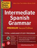 Practice Makes Perfect Intermediate Spanish Grammar  2nd Edition