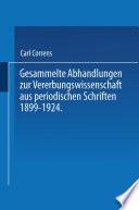 Gesammelte Abhandlungen zur Vererbungswissenschaft aus periodischen Schriften 1899 1924  Zum 60  Geburtstag von C  E  Correns hrsg  von der Deutschen Gesellschaft f  r Vererbungswissenschaft