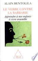 Verbe contre la barbarie (Le)