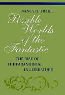 Possible worlds of the fantastic: the rise of the paranormal in fiction