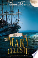 The Mary Celeste   Legend  Evidence and Truth