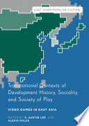 Transnational Contexts of Development History  Sociality  and Society of Play