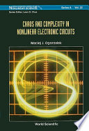 Chaos and Complexity in Nonlinear Electronic Circuits