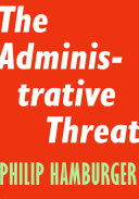 The Administrative Threat