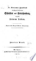 Dr. Benjamin Franklin's nachgelassene Schriften und Correspondenz