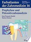 Prophylaxe und Präventivzahnmedizin