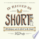 I d Rather Be Short