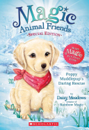 Poppy Muddlepup s Daring Rescue  Magic Animal Friends  Special Edition  1