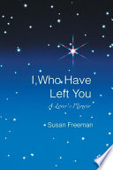 I, Who Have Left You Freemans Life Quietly Stand As