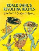 Roald Dahl s Revolting Recipes