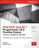 OCA OCP Java SE 7 Programmer I   II Practice Exams  Exams 1Z0 803   1Z0 804