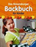 Das Ravensburger Backbuch f  r Kinder