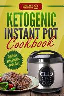 Ketogenic Instant Pot Cookbook Delicious Keto Recipes Made Easy