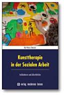 Kunsttherapie in der Sozialen Arbeit : Indikationen und Arbeitsfelder