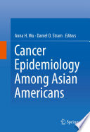 Cancer Epidemiology Among Asian Americans That Provides The Most Current