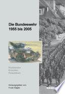 Die Bundeswehr 1955 bis 2005