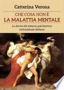 Che cosa non    la malattia mentale  Le derive del sistema psichiatrico istituzionale italiano