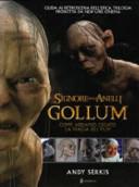 Il Signore degli Anelli  Gollum  Come abbiamo creato la magia del film