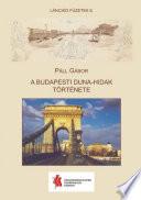A budapesti Duna-hidak története